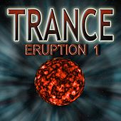 Trance Eruption 1 by Various Artists