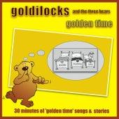 Goldilocks And The Three Bears - Golden Time by Kidzone