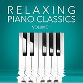 Relaxing Piano Classics, Vol. 1 by Various Artists