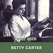 Meet With by Betty Carter