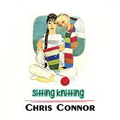 Sitting Knitting by Chris Connor