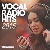 Vocal Radio Hits 2015 - EP by Various Artists