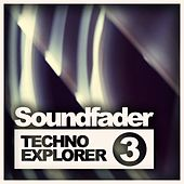Soundfader, Vol. 3: Techno Explorer - EP by Various Artists