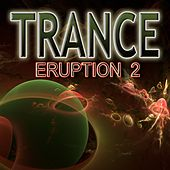 Trance Eruption 2 by Various Artists