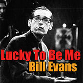 Lucky To Be Me de Bill Evans