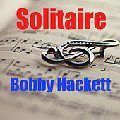 Solitaire by Bobby Hackett