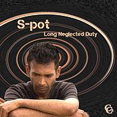 Long Neglected Duty by S.P.O.T.