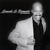 Smooth and Romantic by Ed Robinson
