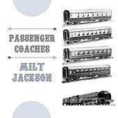 Passenger Coaches by Milt Jackson