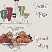 Exquisit Tastes by Richard Anthony