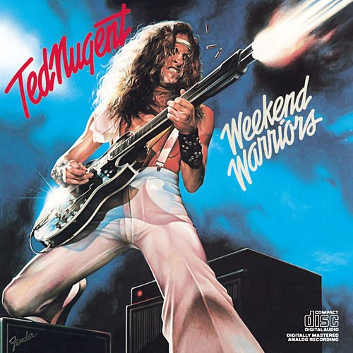 Weekend Warriors by Ted Nugent