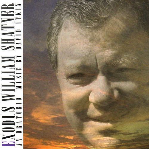 Exodus: An Oratorio In Three Parts by William Shatner
