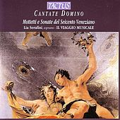 Cantate Domino - Mottetti e Sonate del Seicento Veneziano by Il Vaggio Musicale