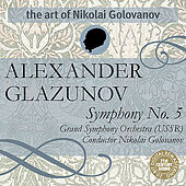The Art of Nikolai Golovanov: Glazunov - Symphony No. 5 de Nikolai Golovanov
