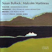 Strauss, Wagner, Britten, Prokofiev, Quilter, Rorem: Susan Bullock & Malcolm Martineau by Susan Bullock