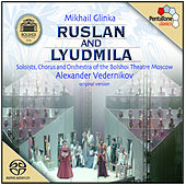 GLINKA: Ruslan and Lyudmila by Bolshoi Theatre Orchestra