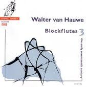 Blockflutes 3 de Walter van Hauwe