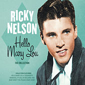 Hello Mary Lou: The Collection by Ricky Nelson