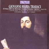 Il Primo Libro de Ricercate, Canzone franzese, Capricci, Canti fermi, Gagliarde... by La Moderna Prattica