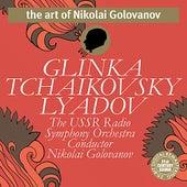 Tchaikovsky, Glinka, Lyadov - Nikolai Golovanov & The USSR Radio Symphony Orchestra de Nikolai Golovanov