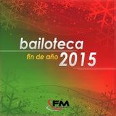 Bailoteca Fin de Año 2015 by Various Artists