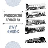 Passenger Coaches by Pat Boone