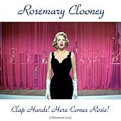 Clap Hands! Here Comes Rosie! (Remastered 2015) von Rosemary Clooney