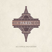 Paris by All Sons & Daughters