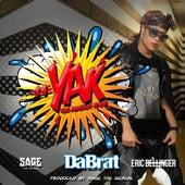 #YAK (You Already Know) [feat. Sage The Gemini & Eric Bellinger] - Single by Da Brat