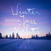 Jazz Only Jazz: Winter Jazz Nights (Chilled Jazz Edition) by Various Artists