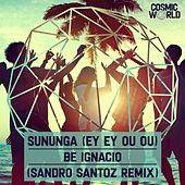 Sununga (Ey Ey Ou Ou) by Be Ignacio