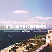 Organic Beach Vibes von Various Artists