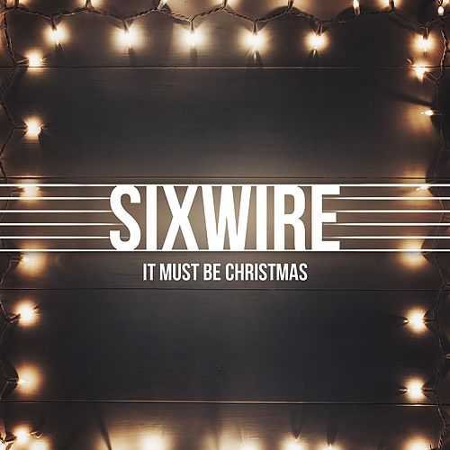 It Must Be Christmas by Sixwire