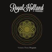 Vol. Three: Program by Royal Holland