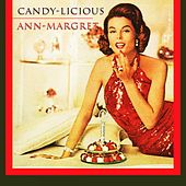 Candy Licious by Ann-Margret