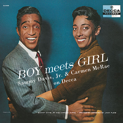Boy Meets Girl: The Complete Sammy Davis Jr. And Carmen McRae On Decca by Sammy Davis, Jr.