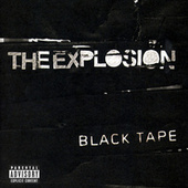 Black Tape by The Explosion