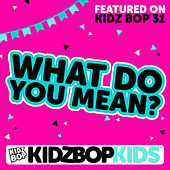 What Do You Mean? - Single de KIDZ BOP Kids