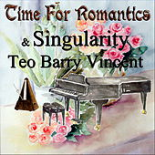 Time for Romantics & Singularity by Teo Barry Vincent