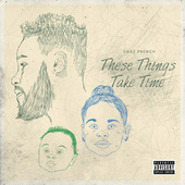 These Things Take Time de Chaz French