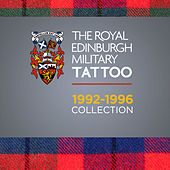 The Royal Edinburgh Military Tattoo 1992 - 1996 Collection by Various Artists