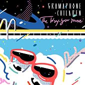The Way You Move by Gramaphone Children