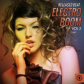 Released Beat: Electro Boom, Vol. 3 by Various Artists