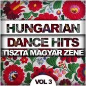 Hungarian Dance Hits: Tiszta Magyar Zene, Vol. 3 - EP by Various Artists