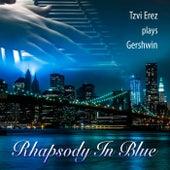 Tzvi Erez Plays Gershwin: Rhapsody in Blue de Tzvi Erez