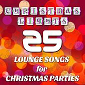 Christmas Lights - Lounge Songs for Christmas Parties with Electronic Music for Bar and Restaurants by Christmas Songs