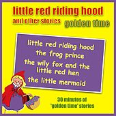 Little Red Riding Hood And Other Stories - Golden Time by Kidzone