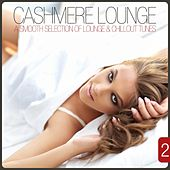 Cashmere Lounge, Vol. 2 (A Smooth Selection of Lounge & Chillout Tunes) by Various Artists