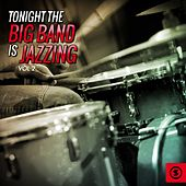 Tonight the Big Band Is Jazzing, Vol. 2 by Various Artists
