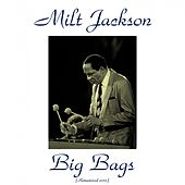 Big Bags (Remastered 2015) by Milt Jackson